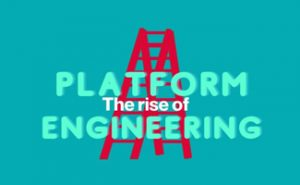 The rise of Platform Engineering market